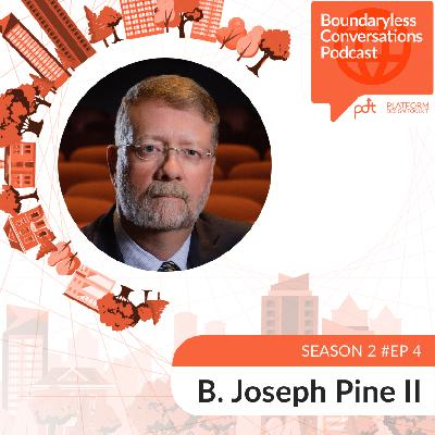 S2 Ep. 4 B. Joseph Pine II – Experience Platforms: Staging Experiences through an Ecosystem