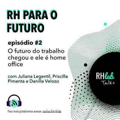 #RH para o Futuro #2 - O futuro do trabalho chegou e ele é home office (especial #quarentena #coronavirus)