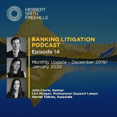 Banking Litigation Podcast Episode 14: Monthly Update – December 2019 / January 2020