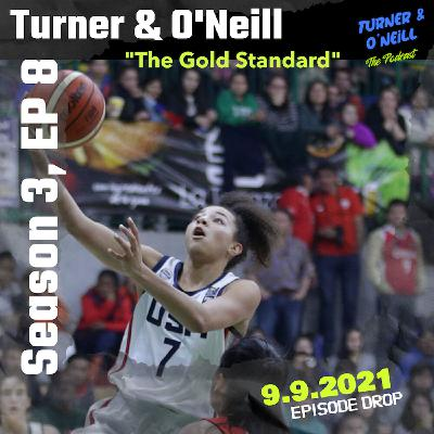 """Take A T-O With Turner & O'Neill   Season 3, Ep 8   """"The Gold Standard""""   9.9.2021"""
