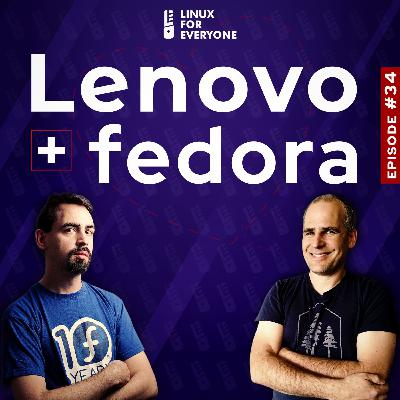 Episode 34: The Fedora + Lenovo Interview