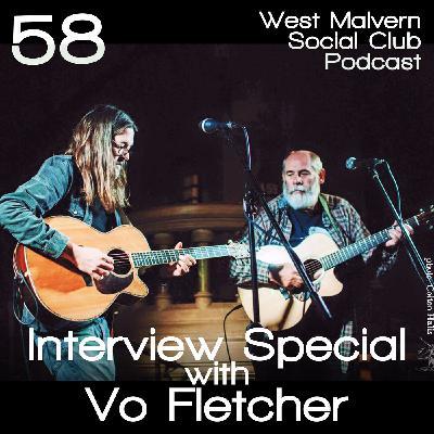 Interview Special with Vo Fletcher (Episode 58)