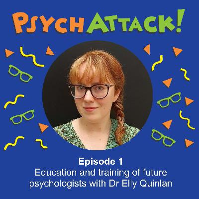 Education and training of future psychologists with Dr Elly Quinlan