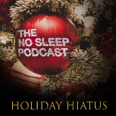 NoSleep Podcast S13 - Holiday Hiatus #2