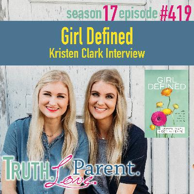 Episode 419: TLP 419: Girl Defined | Kristen Clark Interview