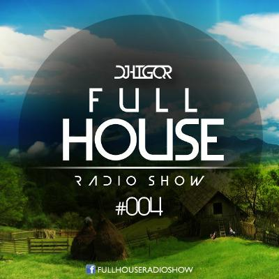 Full House Radioshow #004