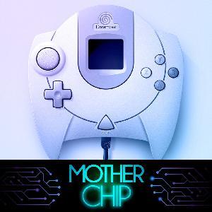 MotherChip #244 - Os 20 anos do Dreamcast