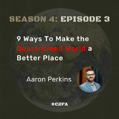 S4 E3 9 Ways to Make the (Quarantined) World a Better Place