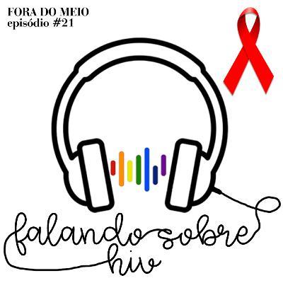 #021 Falando sobre HIV