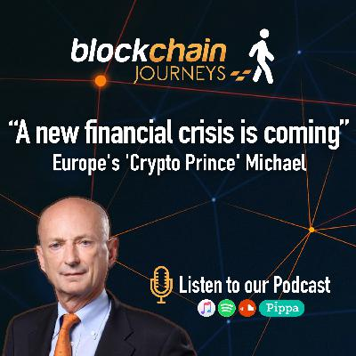 Europe's 'Crypto Prince' Michael   'A New Financial Crisis Is Coming'