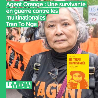 État d'urgence   Agent orange : une survivante en guerre contre les multinationales   Tran To Nga