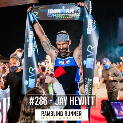 #286 - Jay Hewitt, Returns! From Brain Cancer to IRONMAN