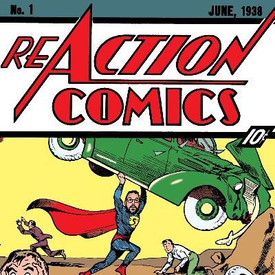 Welcome To ReAction Comics: A Superman Podcast!