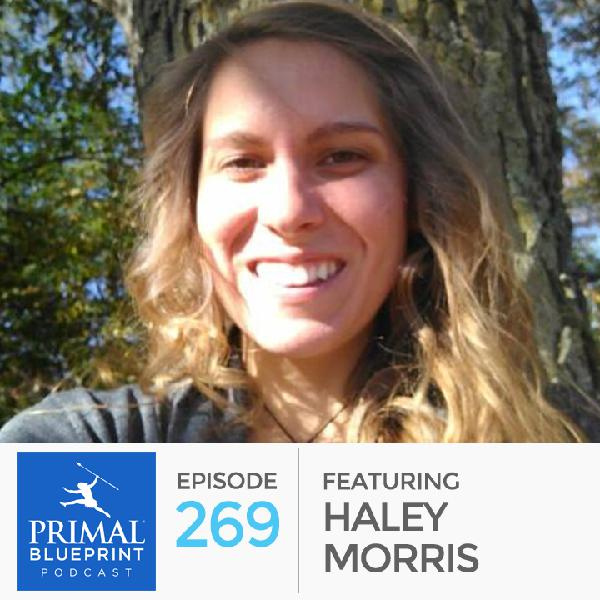 Primal blueprint podcast elle russ chats with haley morris certified primal health coach and holistic life coach and a thought leader who focuses her efforts on being the change malvernweather Gallery
