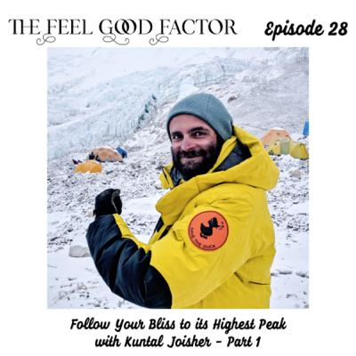 28: Follow Your Bliss to its Highest Peak with Kuntal Joisher - Part 1