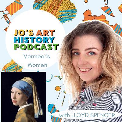 21. Vermeer's Women with Lloyd Spencer