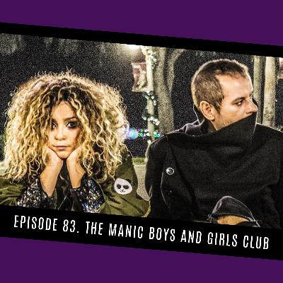 83. The Manic Boys and Girls Club