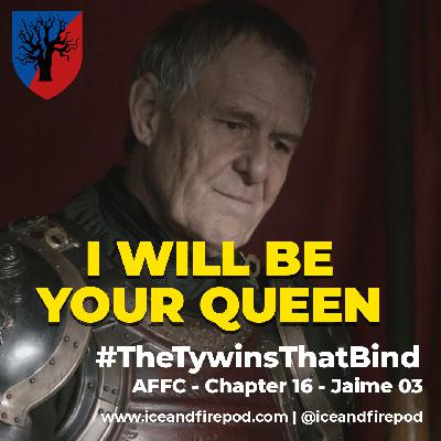 256 – A Feast for Crows Chapter 16 – Jaime 03 #TheTywinsThatBind