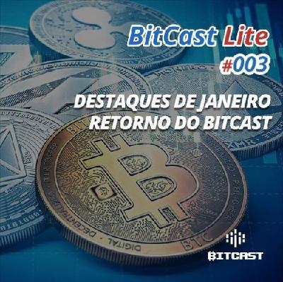 Bitcast Lite 003 – Destaques De Janeiro e Retorno Do Bitcast