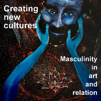 Creating new cultures. Masculinity in art and relation.