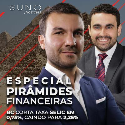 Especial com advogado Artemio Picanço sobre pirâmides financeiras - BC corta Selic para 2,25%