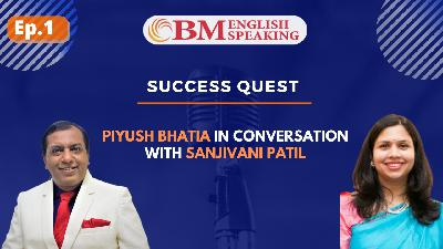 Success Quest Ep 1 - Sanjivani Patil, HR Consultant with Piyush Bhatia