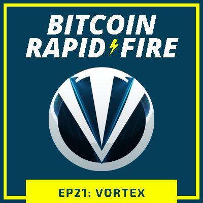 Vortex: Bitcoin Broadcaster, Educator & Hyper-Bull