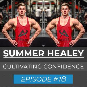 Ep. #18 : Sumner Healey | Cultivating Confidence
