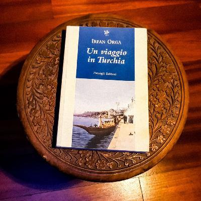 """Libri: """"Un viaggio in Turchia"""" di İrfan Orga"""