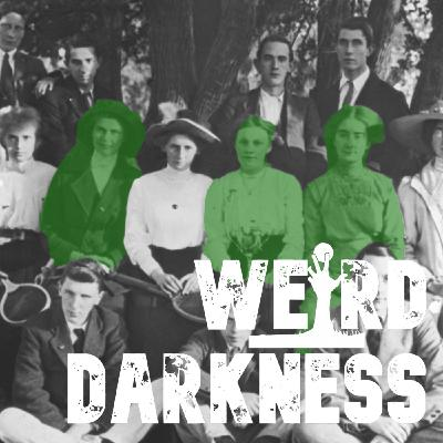 """""""THE GIRLS WHO TURNED GREEN"""" and 4 More True Stories! #WeirdDarkness"""