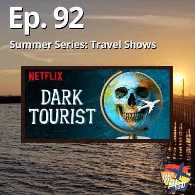 (Ep. 92) Dark Tourist