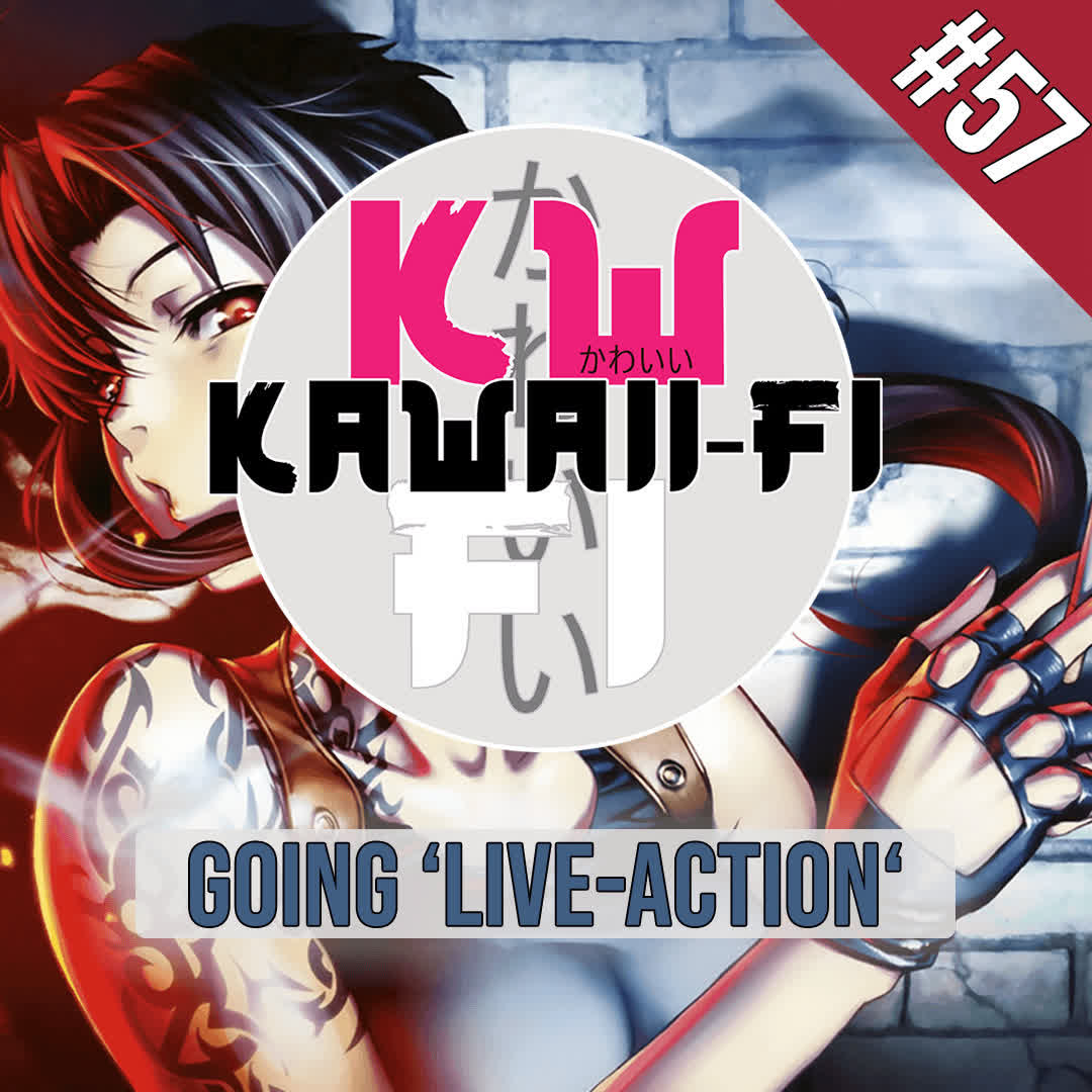 EP 57: What anime could make a GOOD Live-Action adaptation?