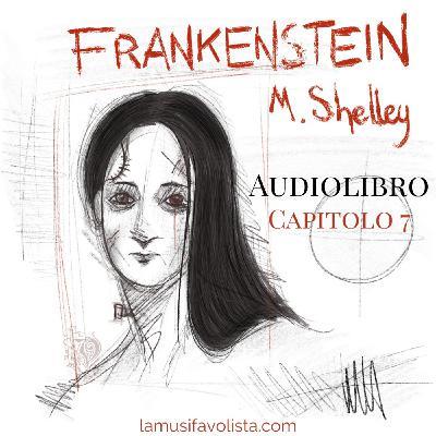 FRANKENSTEIN - M. Shelley ☆ Capitolo 7 ☆ Audiolibro ☆