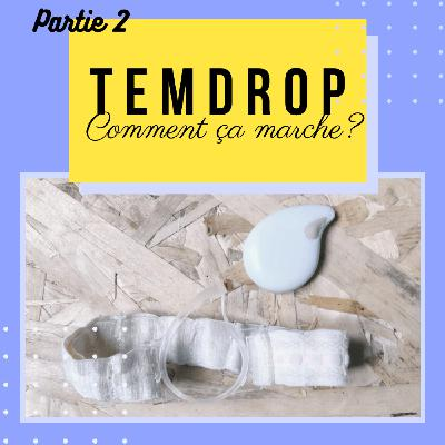 TempDrop, le thermomètre qui prend ta température la nuit - Partie 2