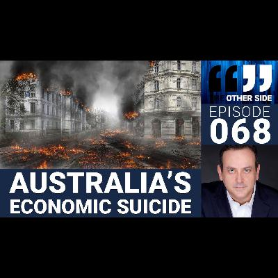 The Other Side with Damian Coory Episode 68: Australia's Economic Suicide