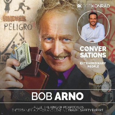 "007 - ""King of Pickpockets"" & Safety Expert: Bob Arno"