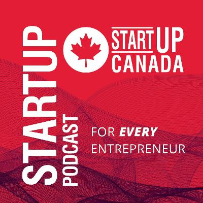 Startup Canada Podcast E242 - Business - A Tool for Change with Tonya Surman