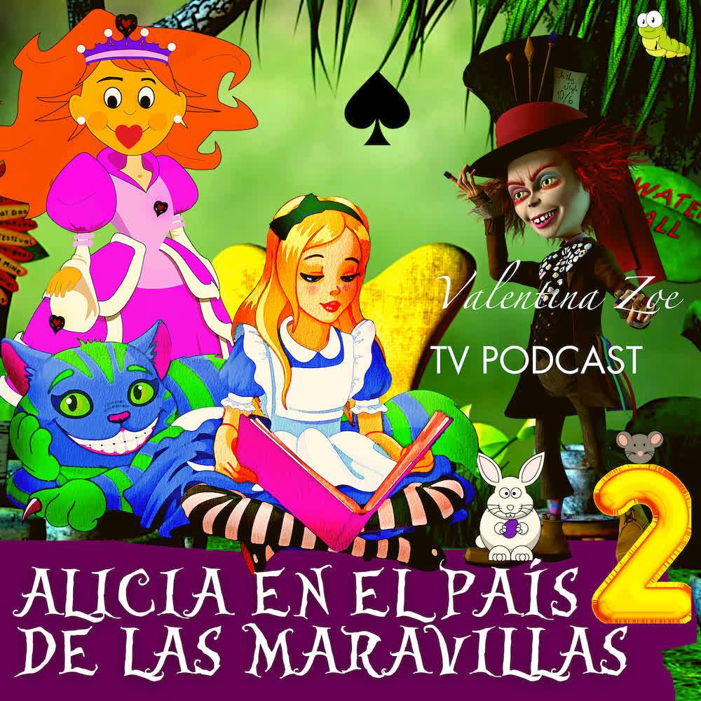 ALICIA EN EL PAÍS DE LAS MARAVILLAS 2 🎩 | Las Aventuras de Alicia en las Maravillas😸 | Valentina Zoe