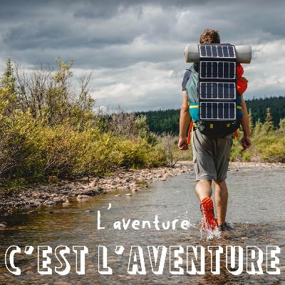 #4 A travers l'Alaska au canoë et à la marche - Romain & Lucien