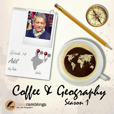 Coffee & Geography S01E14 Adil Hussain (India)