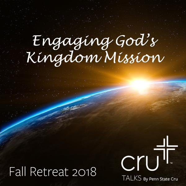 Fall Retreat 2018: Engaging God's Kingdom Vision (Part 4)