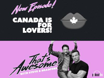 CANADA is for LOVERS!