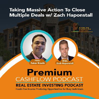 SK112 - Taking Massive Action To Close Multiple Deals w/ Zach Haponstal