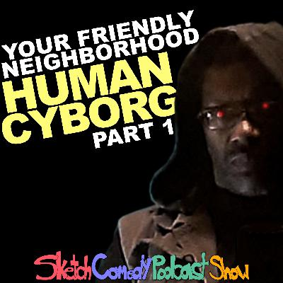 Dune DiCarnage | Your Friendly, Neighborhood Human Cyborg - Part 1