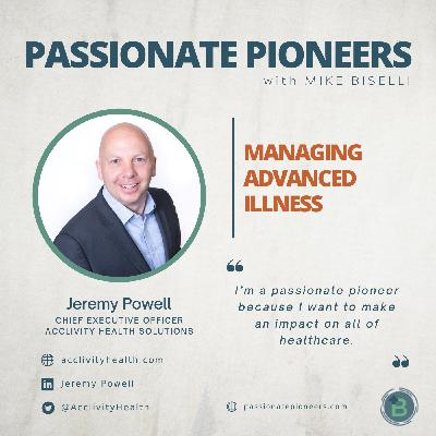 Managing Advanced Illness with Jeremy Powell