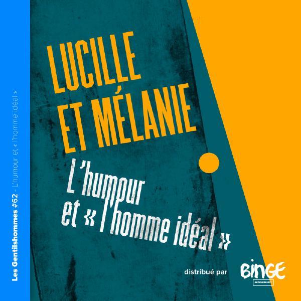Lucille et Mélanie – L'humour et « l'homme idéal »