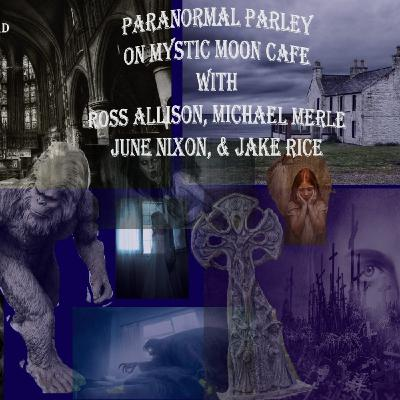 Paranormal Parlay Part 1 with AGHOST, Paranormal Roadtrippers & Creepshow Paranormal