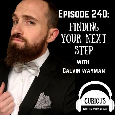 Ep240-Finding Your Next Step