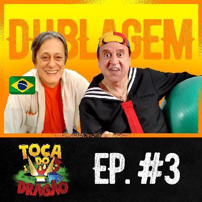 TDD EP #3 | Dublagens e Dubladores (Ao Infinito e Além!)