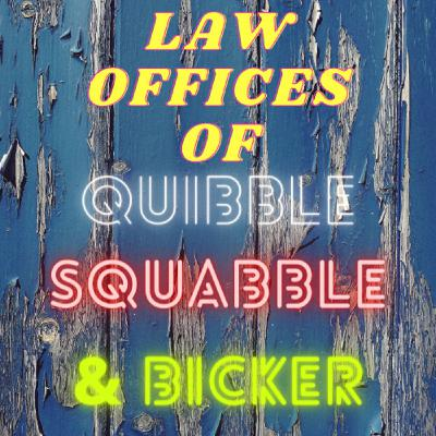 Season 7 Episode 18 The Law Offices of Quibble, Squabble, and Bicker- Podcast Cross Promotion!